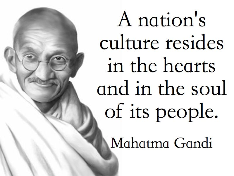 A nation's culture resides in the hearts and in the soul of its ...