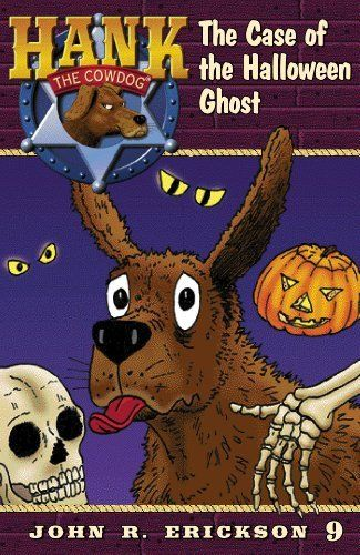 Hank The Cowdog The Case Of The Halloween Ghost