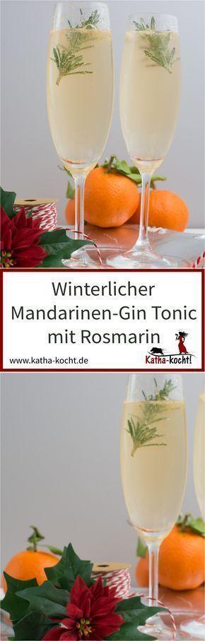 Winterlicher Mandarinen-Gin Tonic mit Rosmarin - Katha-kocht! #silvesteressen