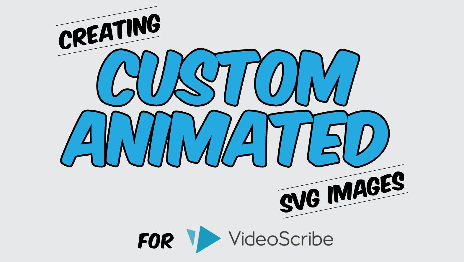 Online Class Create Custom Animations for VideoScribe