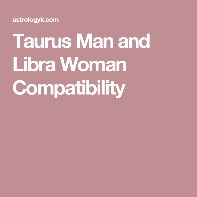 libras dating taurus Dating a libra man: overview if you are looking for a man that is even-tempered and balanced in his approach to life, the libra man is the perfect date for you he thrives on maintaining harmony in a relationship and is concerned with the well-being of everyone around him.