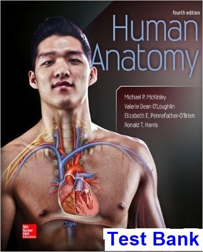 Human Anatomy 4th Edition McKinley Test Bank - Test bank, Solutions ...