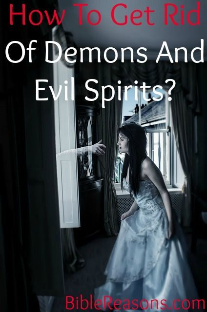 Are You Trying To Find Out How Cast Demons And Evil Spirits Whether Remove Demonic Or Ghosts From Your Home A