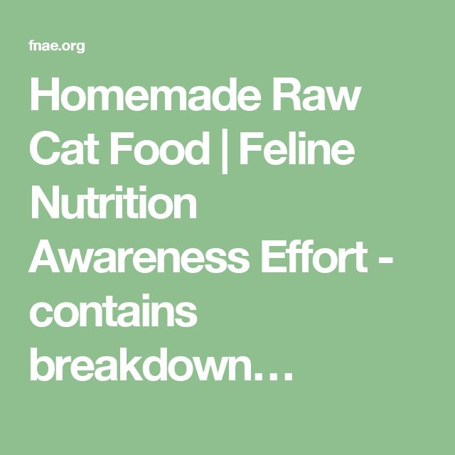 Homemade Raw Cat Food | Feline Nutrition Awareness Effort - contains breakdown…