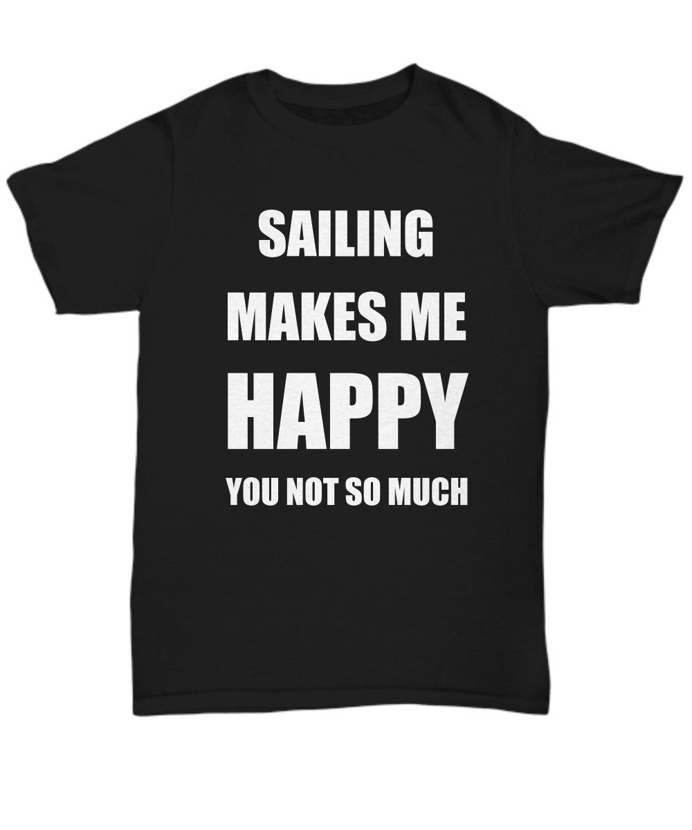 Sailing T-Shirt Lover Fan Funny Gift for Gag Unisex Tee #Sailing #Sailing #TShirt #Shirt #Lover #Fan