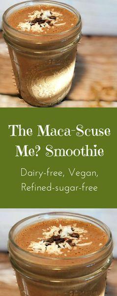The Maca-Scuse Me? #dairyfreesmoothie