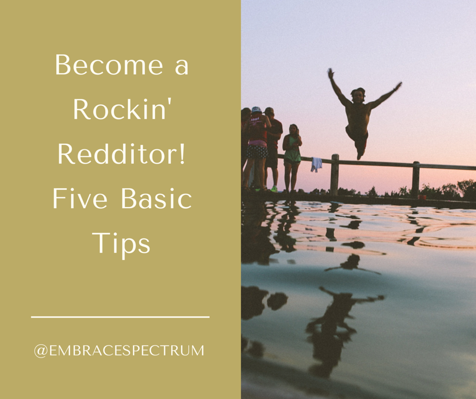 So, how do you become a Rockin' Redditor? It's not as difficult as you might think! Check out these five basic tips to get you off the ground running!