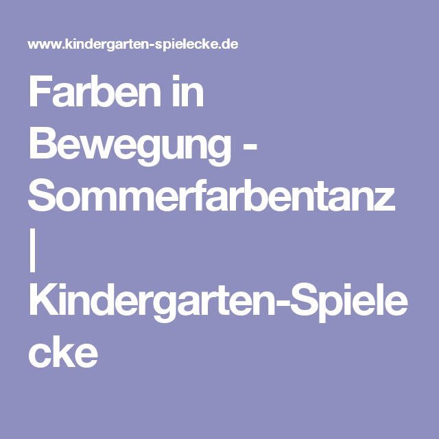 Farben in Bewegung - Sommerfarbentanz | Kindergarten ...