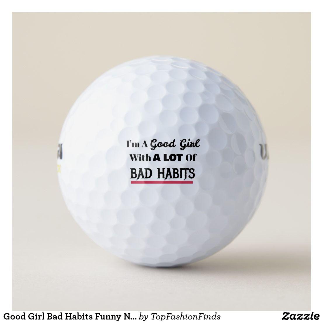 Good Girl Bad Habits Funny Naughty Golf Balls Zazzle Com Golf Ball Golf Humor Golf Quotes