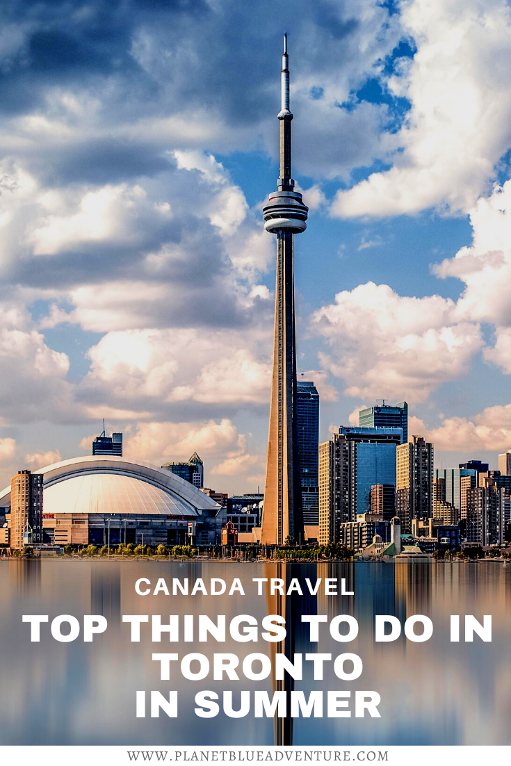 Toronto What To Do This Summer In The City Ontario Travel Canadian Travel Canada Travel