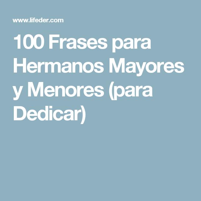 100 Frases Para Hermanos Mayores Y Menores Para Dedicar Cuadros