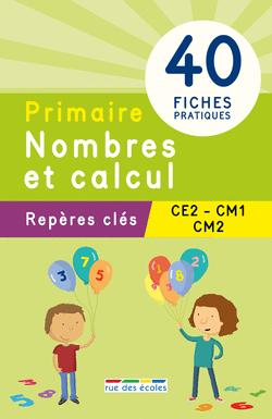 Reperes Cles Primaire Nombres Et Calcul Ce2 Cm1 Cm2 Nouveautes Catalogue Cm1 Ce2 Calcul Ce2