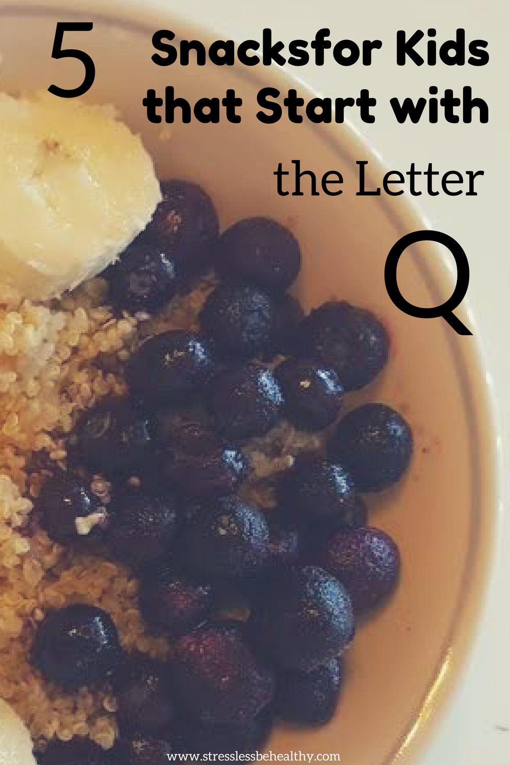 5 Snacks For Kids That Start With The Letter Q Healthy