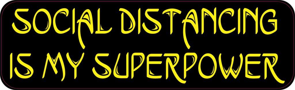 Stickertalk Social Distancing Is My Superpower Magnet 10 Inches X 3 Inches In 2020 Super Powers Vinyl Sticker Vinyl
