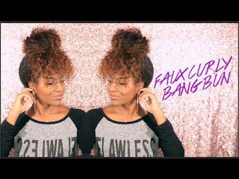 Bun Faux Curly Bang Tutorial Natural Hair
