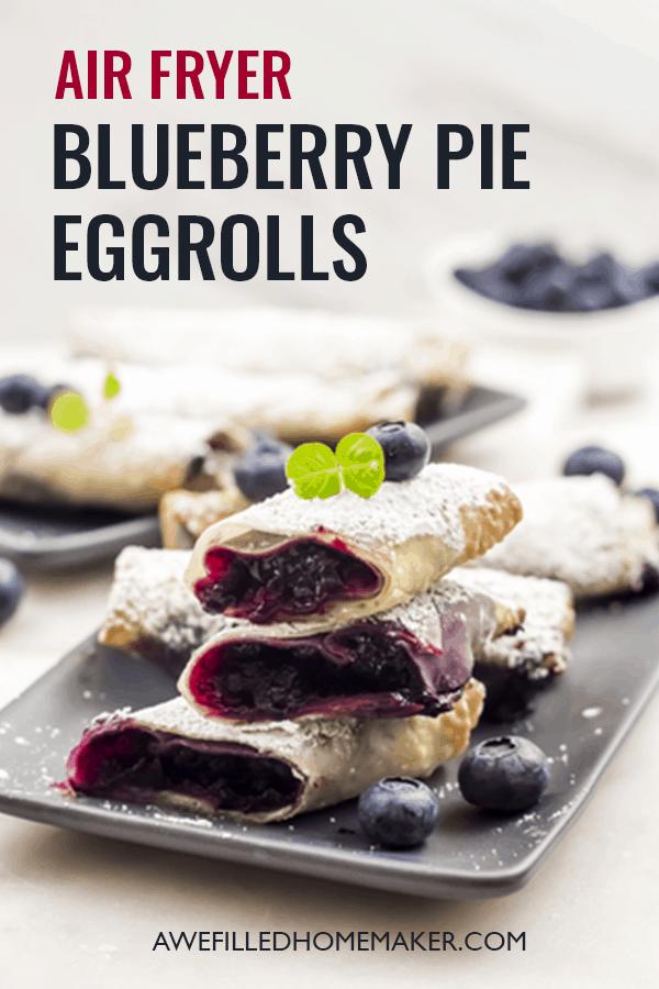 Air Fryer Blueberry Pie Egg Rolls Recipe Egg rolls