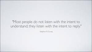 Afbeeldingsresultaat voor Most people do not listen with the intent to