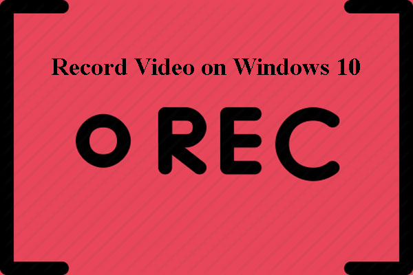 How to Record Video on Windows 10 Solved