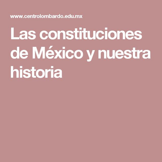 Las constituciones de México y nuestra historia
