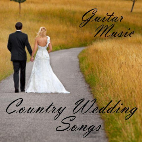Country Wedding Songs For Rustic