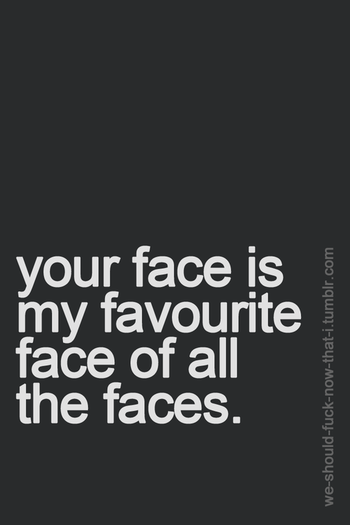 Pin By Stephanie Young On Lol I Love Your Face Words Inspirational Quotes