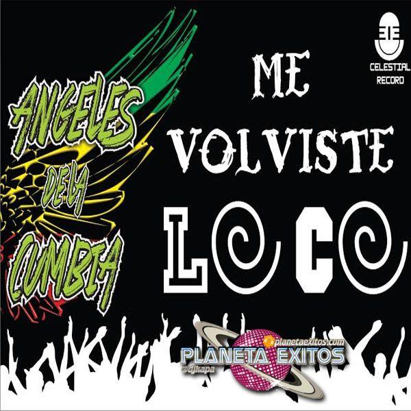 Angeles de La Cumbia - Me Volviste Loco