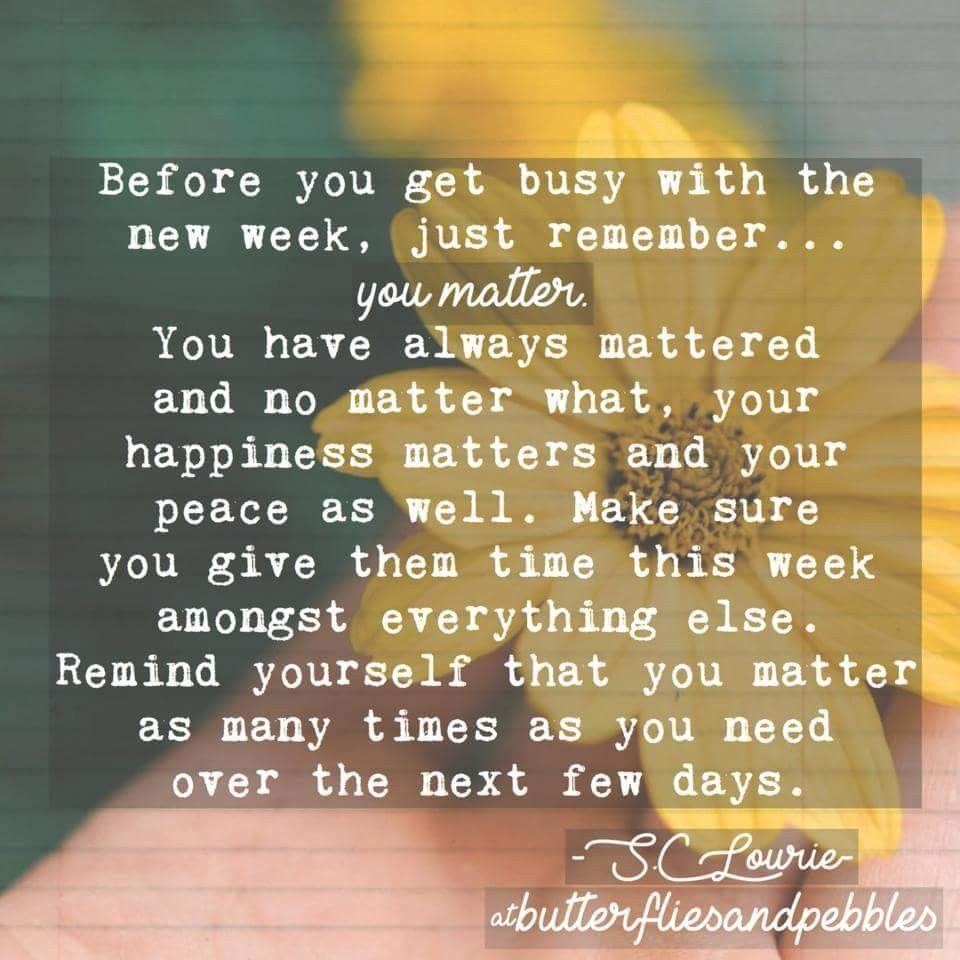 Quotes To Get You Through The Day Very Important You Matter  Helpers Through The Day  Pinterest