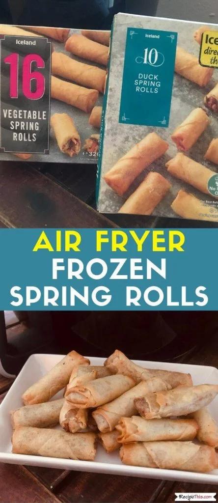 Air Fryer Frozen Spring Rolls Recipe Food recipes