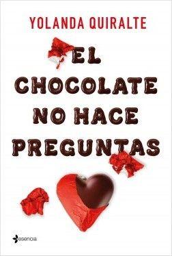 El chocolate no hace preguntas - Yolanda Quiralte ...