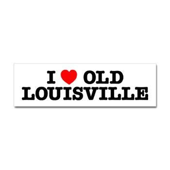 I love old louisville bumper bumper sticker on cafepress com