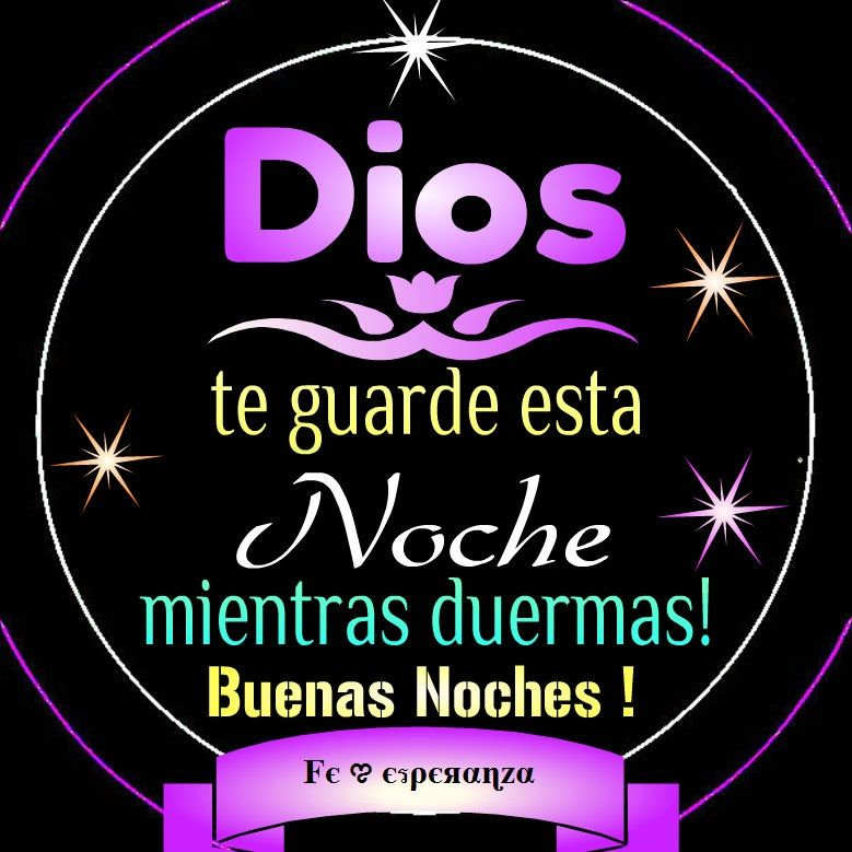 Dios Te Guarde Esta Noche Mientras Duermas Buenas Noches God Is
