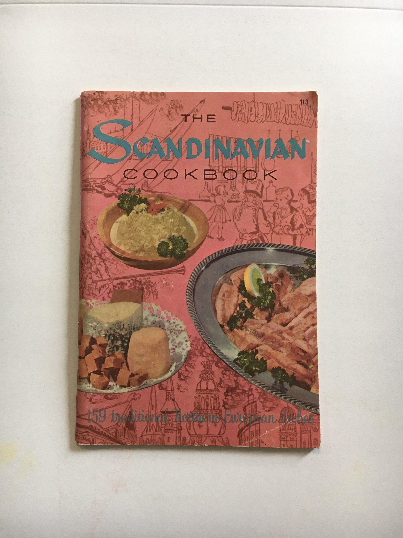 The Scandinavian Cookbook 1973 Culinary Arts Recipes Danish Culinary Arts Recipes Culinary Arts Cookbook