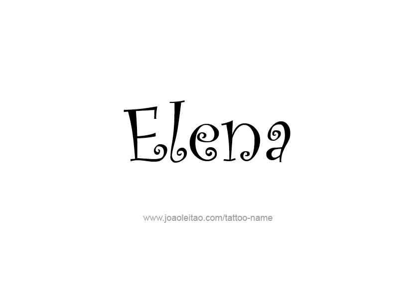 8853c475c310e Page with 31 different designs / fonts style for the name Elena. Make Elena  female name tattoo. Choose your favorite name design from this list.