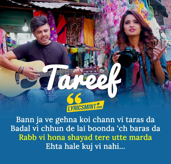 Romantic Punjabi Song Tareef By Zorawar Song Status Http Www Lyricsmint Com 2017 11 Tareef Lyrics Zorawar Html Love Songs 2017 Songs Romantic Songs