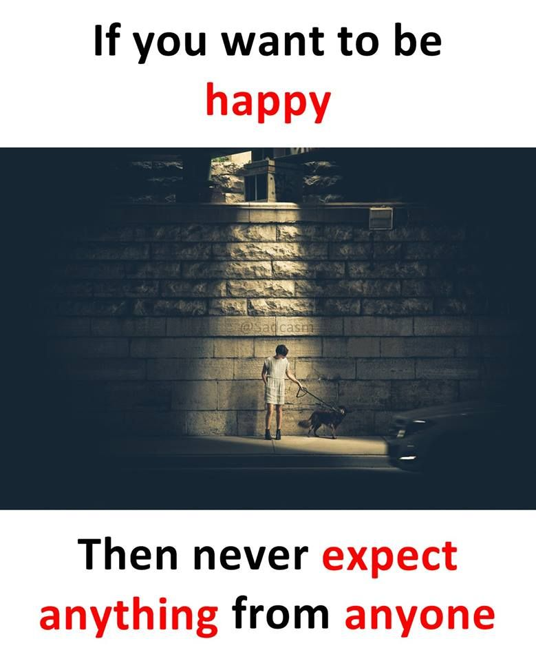 If You Want To Be Happy Then Never Expect Anything From Anyone Nø