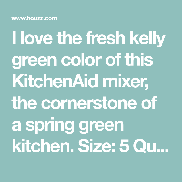 I Love The Fresh Kelly Green Color Of This Kitchenaid Mixer The
