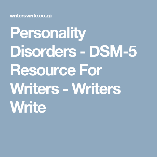 Personality Disorders - A Writer's Resource