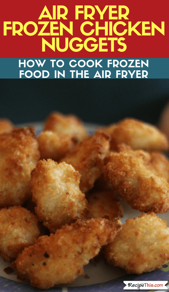 Air Fryer Frozen Chicken Nuggets Recipe Air fryer oven