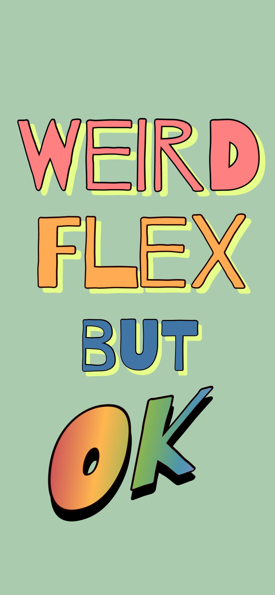 Weird Flex But Ok Cool Words Happy Words Pretty Words