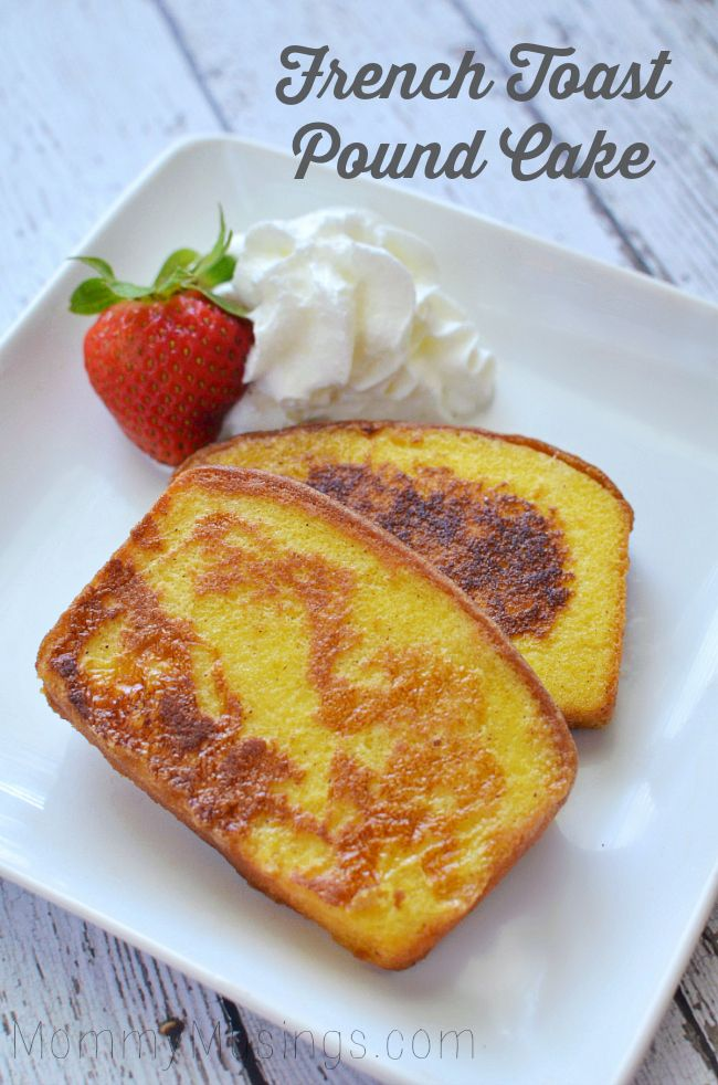 French Toast Pound Cake Made With Sara Lee Pound Cake From