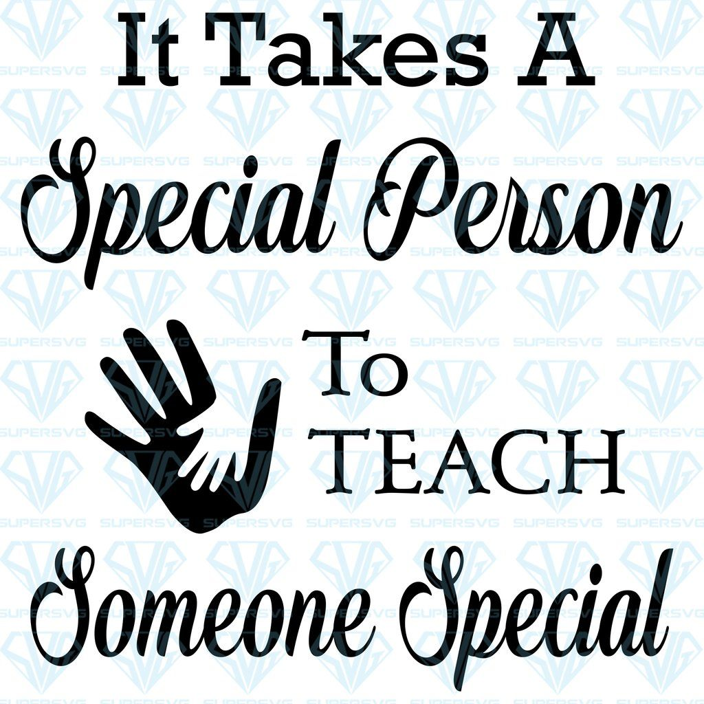 Download It Takes A Special Person To Teach Someone Special SVG ...