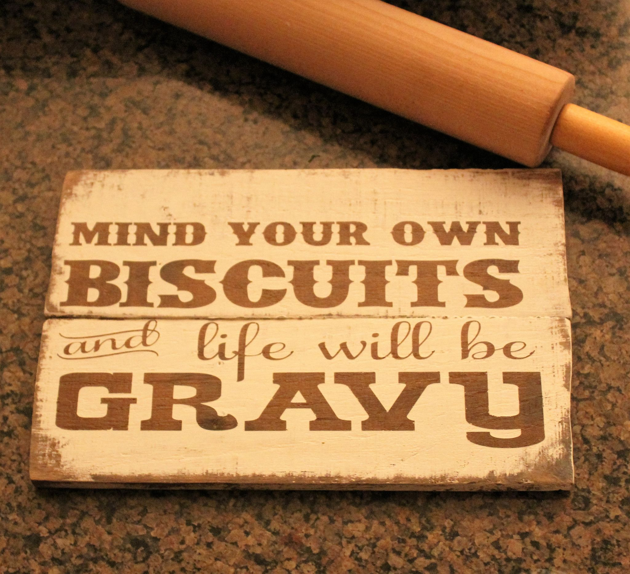Rustic Kitchen Signs: Mind Your Own Biscuits And Life Will Be Gravy Carved