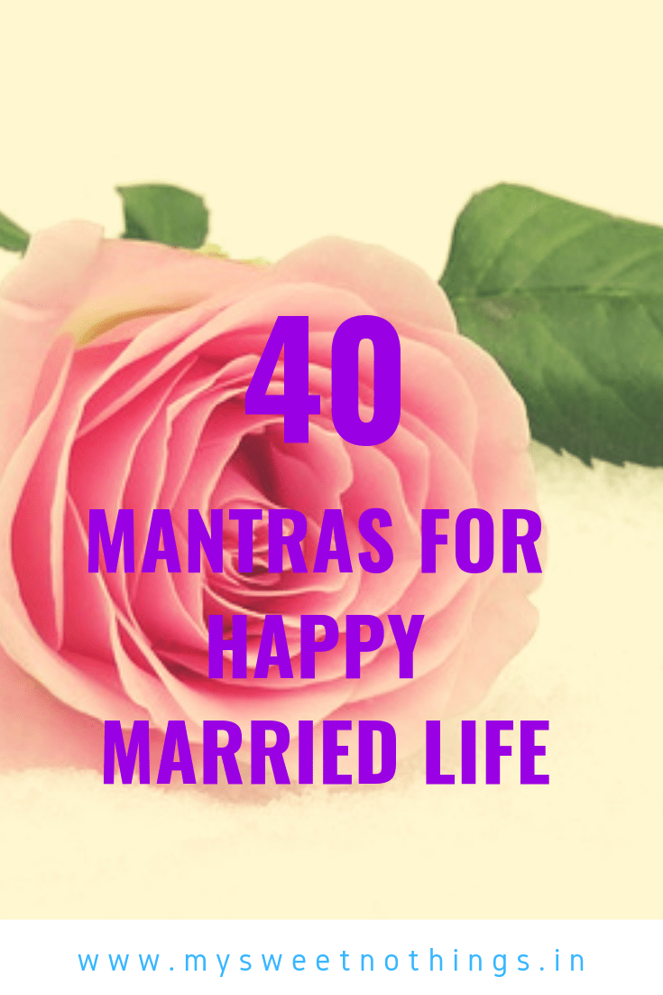 40 Mantras For Happy Married Life My Sweet Nothings Happy Married Life Married Life Mantras
