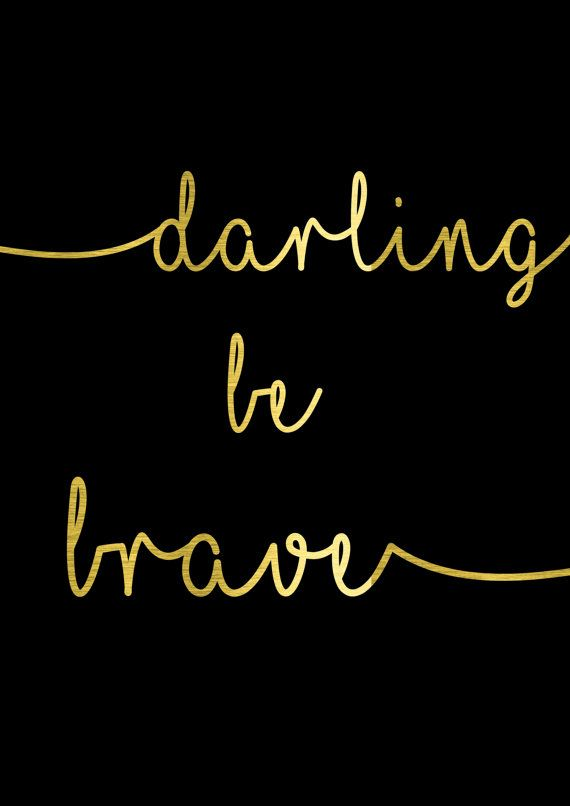 Christian Inspirational Quotes Black Background: Darling Be Brave Real Gold Foil Quote Gold And By