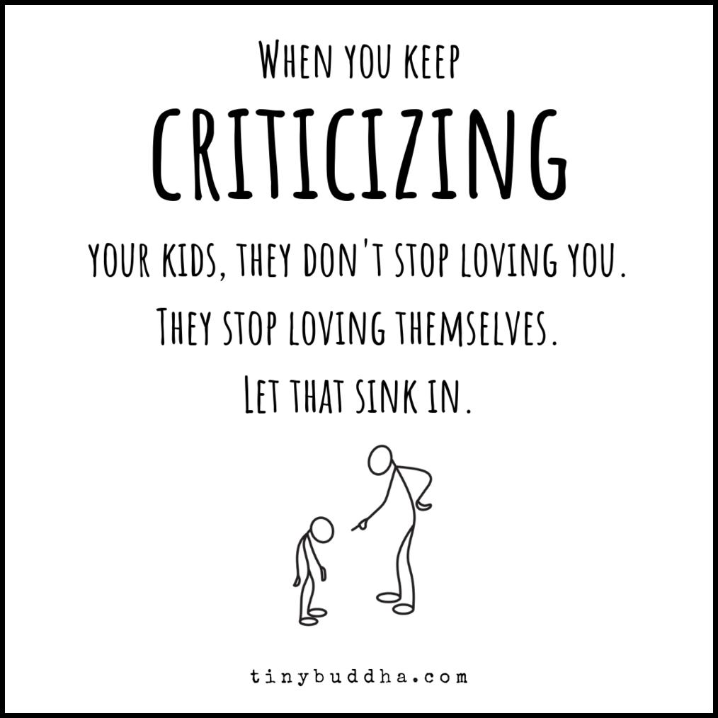 When You Keep Criticizing Your Kids - Tiny Buddha
