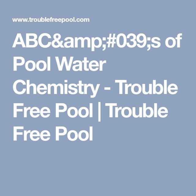 Abc S Of Pool Water Chemistry Pool Water Free Pool Chemistry
