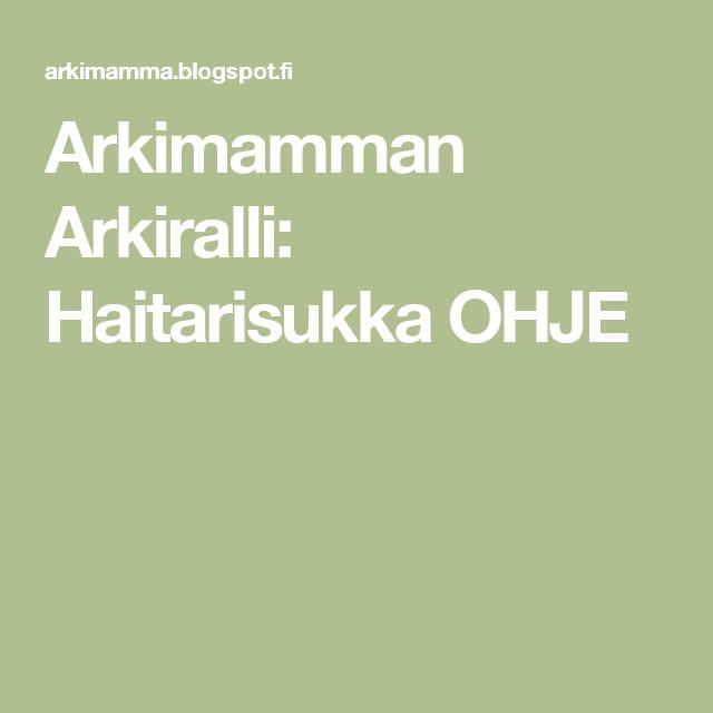 Arkimamman Arkiralli: Haitarisukka OHJE