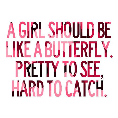 Too Many Girls Have This Wrong Nowadays Pretty Quotes Monroe Quotes Butterfly Quotes