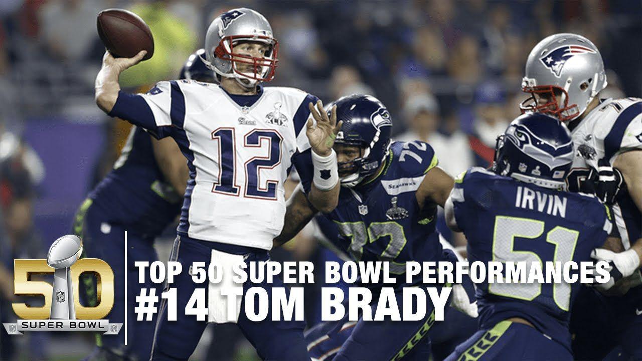 14 Tom Brady Super Bowl Xlix Highlights Patriots Vs Seahawks Top 50 Sb Performances Super Bowl Xlix Super Bowl New England Patriots