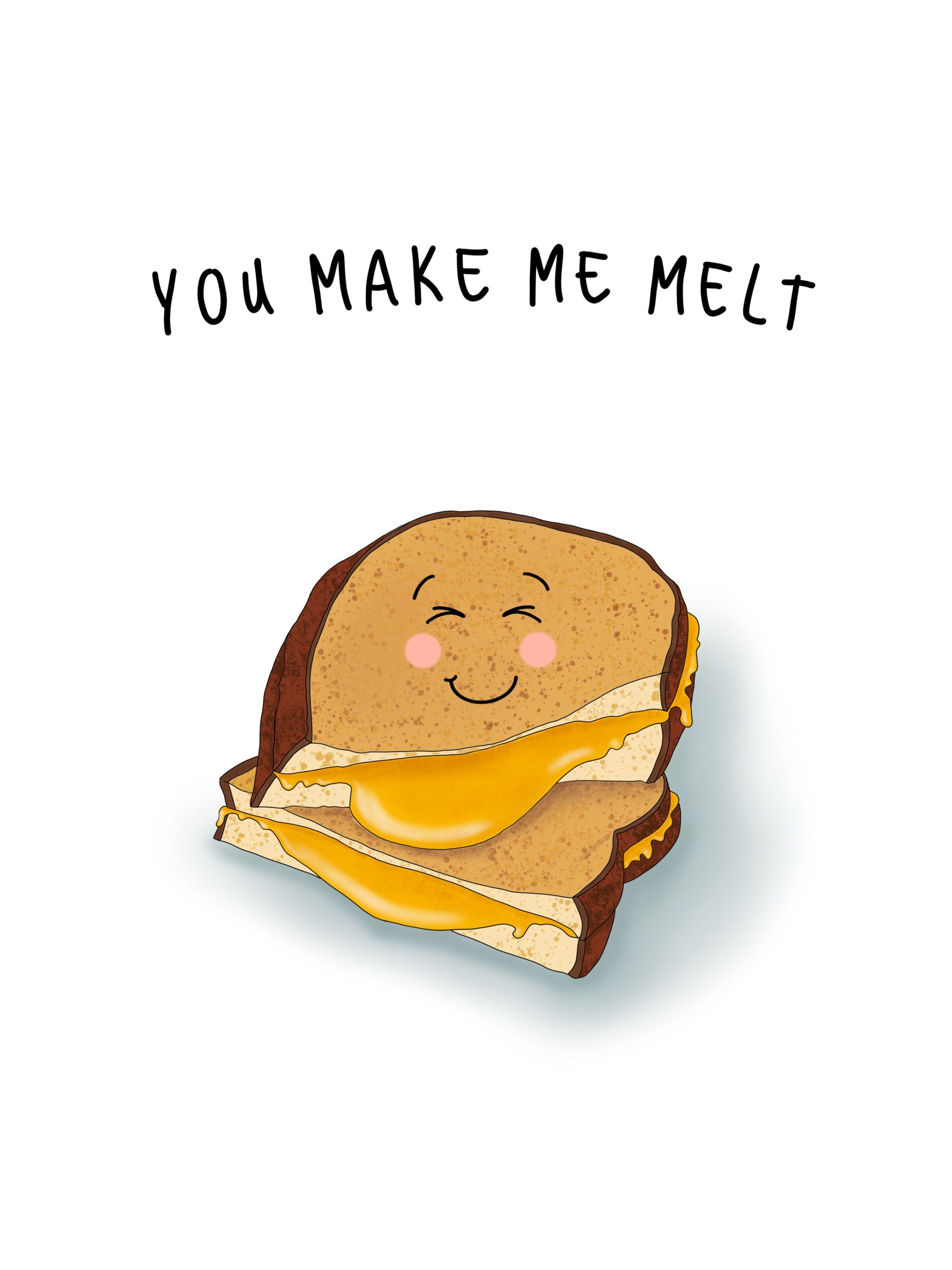 Romantic, Funny Card You Make Me Melt Blank inside